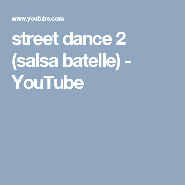 street dance 2 (salsa batelle) - YouTube