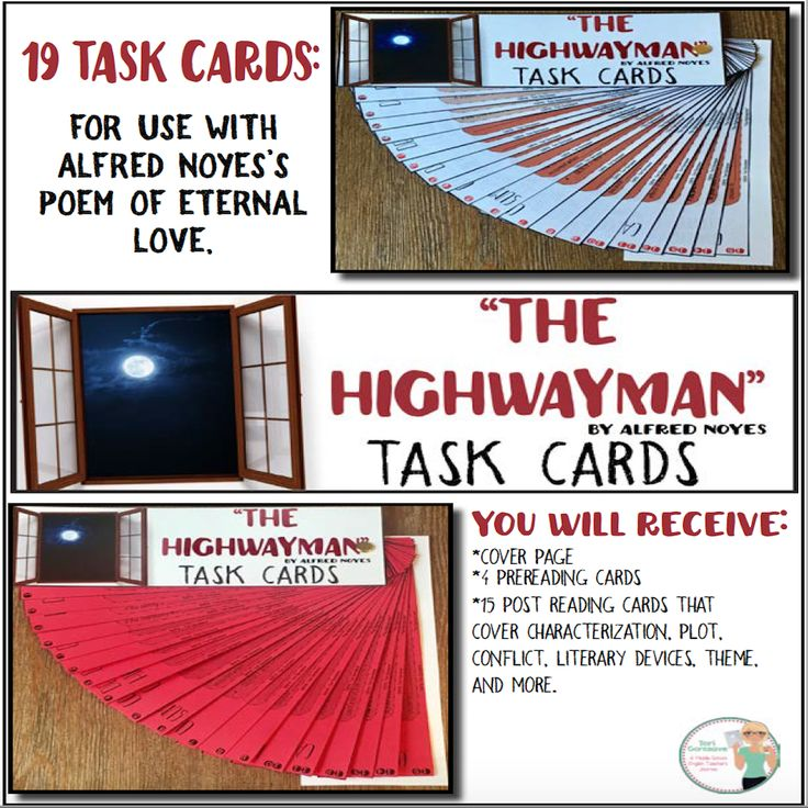 """The Highwayman"" Task Cards  19 task cards. Use the haunting love poem, ""The Highwayman,"" by Alfred Noyes, to teach your students how to closely analyze poetry through the use of task cards. This lesson plan includes 4 pre reading task cards and 15 post reading task cards that require students to analyze character motivation, setting, conflict, plot, and much more."