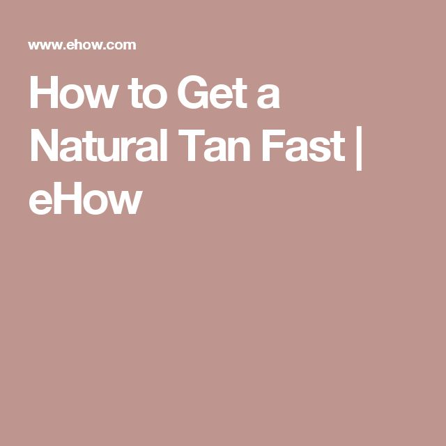 How to Get a Natural Tan Fast | eHow