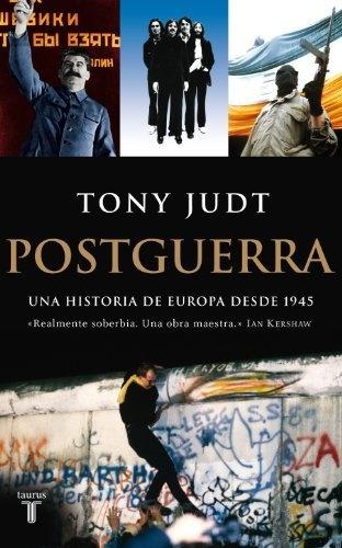 """Postguerra"" / ""Postwar"" by Tony Judt."