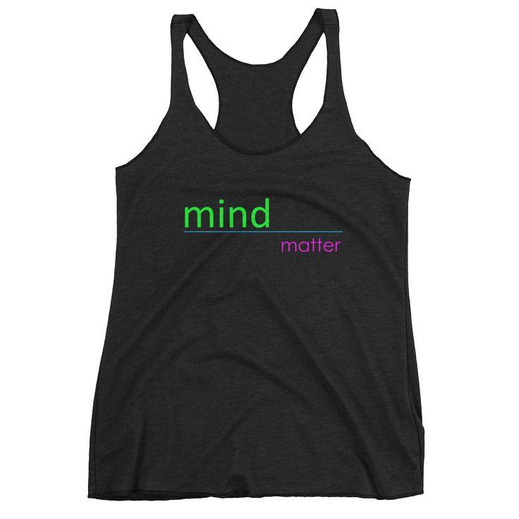 Mind Over Matter, Women's tank top #modernteeco #mindovermatter #mind #matter #tanks #work #workout #workouttanks #fitness #fit #cute #fun