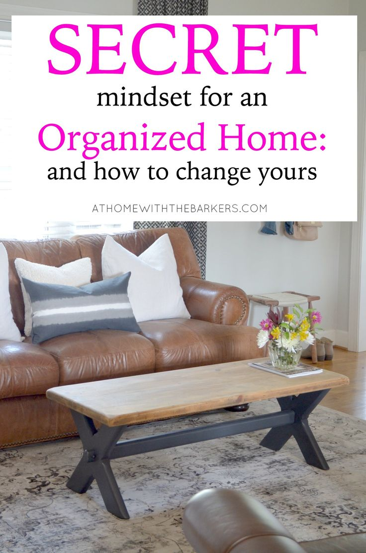 Secret Mindset for an Organized Home: and how to change yours