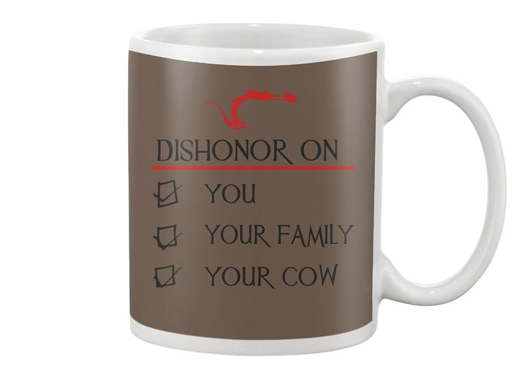 Dishonor on your cow!