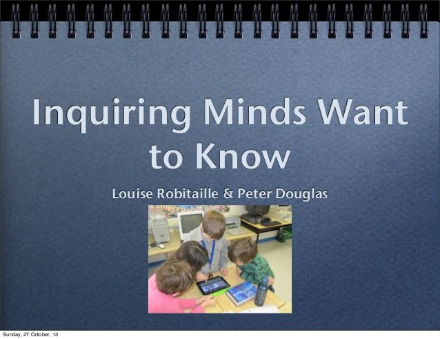 Inquiring Minds Want to Know Louise Robitaille & Peter Douglas  Sunday, 27 October, 13