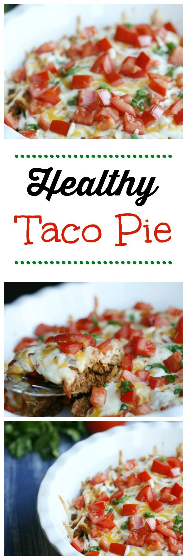 Healthy Taco Pie. Dinner on the table in 30 minutes! A great family friendly recipe.