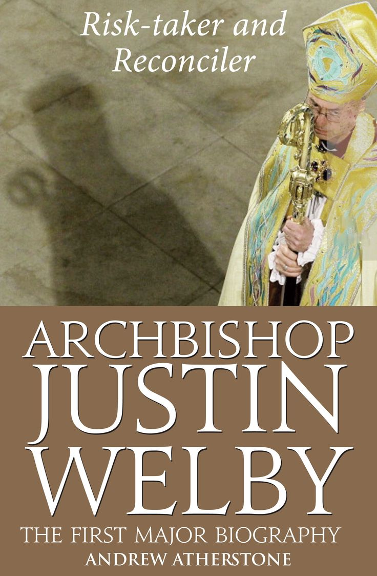 Archbishop Justin Welby: Risk-taker and Reconciler by Andrew Atherstone. Hardback, £18.99.