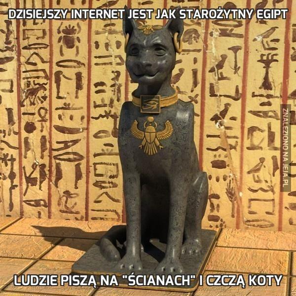 Dzisiejszy internet jest jak starożytny Egipt