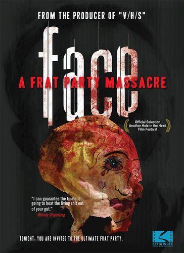 Face: A Frat Party Massacre [DVD] [2013]