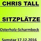 #Ticket  CHRIS TALL Osterholz-Scharmbeck 17.12.2016 SITZPLÄTZE Selfie von Mutti #Ostereich