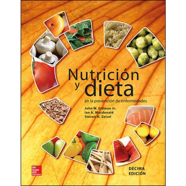 Nutricion Y Dieta En La Prevencion De Enfermedades Tapa Dura Mcgraw Hill Nutricion Y Diet In 2020 Food Snack Recipes Snacks