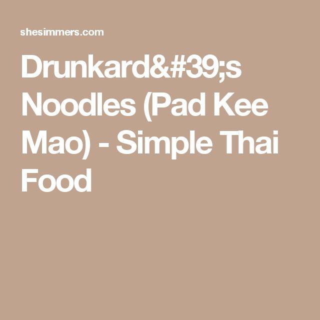 Drunkard's Noodles (Pad Kee Mao) - Simple Thai Food