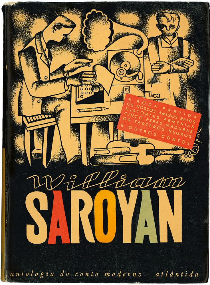 William Saroyan, Atlântida Editora, design Victor Palla, 1947