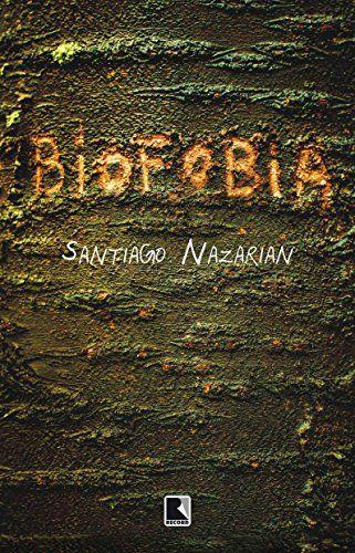 Biofobia: Santiago Nazarian: Amazon.com.br: Livros