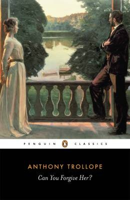 Can You Forgive Her? (The Palliser Novels [1]) by Anthony Trollope
