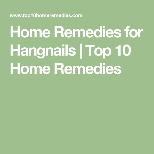 Home Remedies for Hangnails | Top 10 Home Remedies
