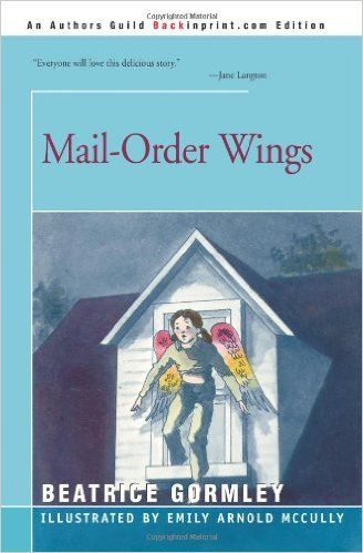 Mail Order Wings by Beatrice Gormley - Excelsior!