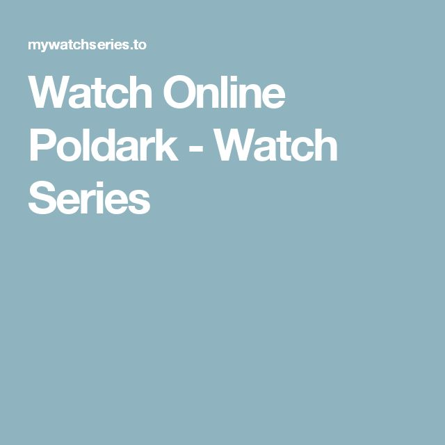 Watch Online Poldark - Watch Series