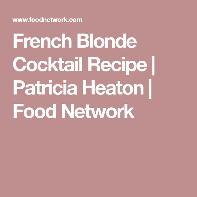 French Blonde Cocktail Recipe | Patricia Heaton | Food Network
