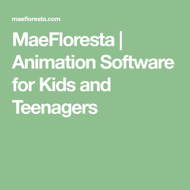 MaeFloresta | Animation Software for Kids and Teenagers