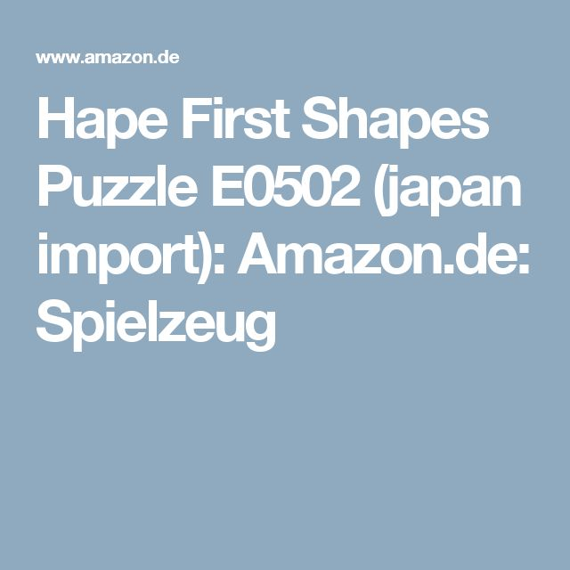 Hape First Shapes Puzzle E0502 (japan import): Amazon.de: Spielzeug