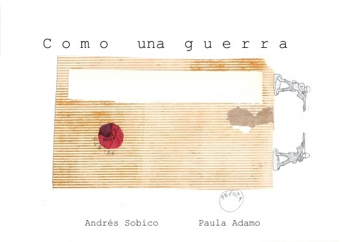 Como una guerra, de Andrés Sobico  (texto) y Paula Adamo (ilustraciones)   Libro álbum que aborda la guerra de Malvinas.  Edicones Del Eclipse  Libros para atesorar: http://librosparaatesorar.blogspot.com.ar/p/ediciones-del-eclipse.html