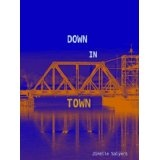 Down In Town (Kindle Edition)By Jimelle Salyers