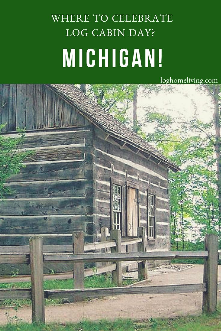 Attractive Celebrate Log Cabin Day In Michigan