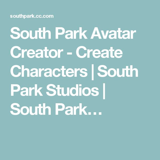 South Park Avatar Creator - Create Characters | South Park Studios | South Park…