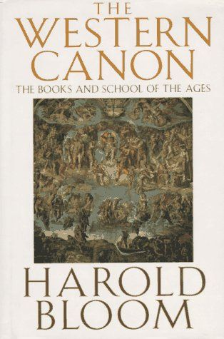 SB: The Western Canon: The Books and School of the Ages by Harold Bloom.