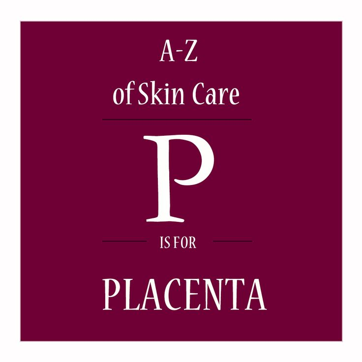 P = Placenta Now, I can see your face scrunch up at the thought of putting Ovine (sheep) placenta onto your face as part of your beauty routine. However, placenta has many amazing benefits! It really is nature's gift to clear and healthy skin.