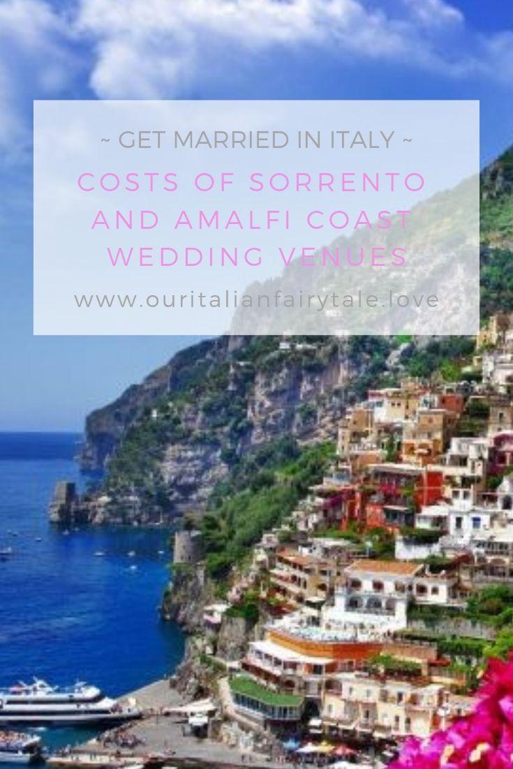 All The Costs You Need To Know Before You Start Planning Your Wedding In Sorrento Positano Or Am Amalfi Coast Wedding Italian Wedding Venues Sorrento Weddings