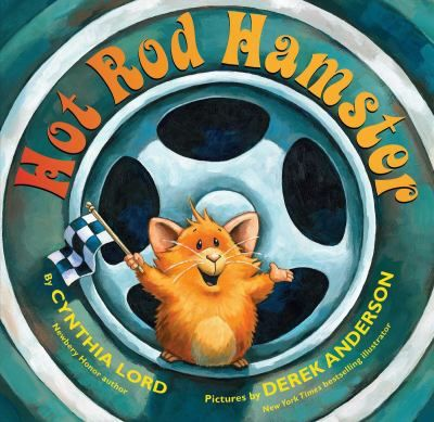 47 best books about cars and trucks images on pinterest picture cover image for hot rod hamster by cynthia lord pictures by derek anderson fandeluxe Gallery