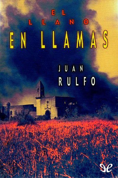 El Llano en llamas - http://descargarepubgratis.com/book/el-llano-en-llamas/