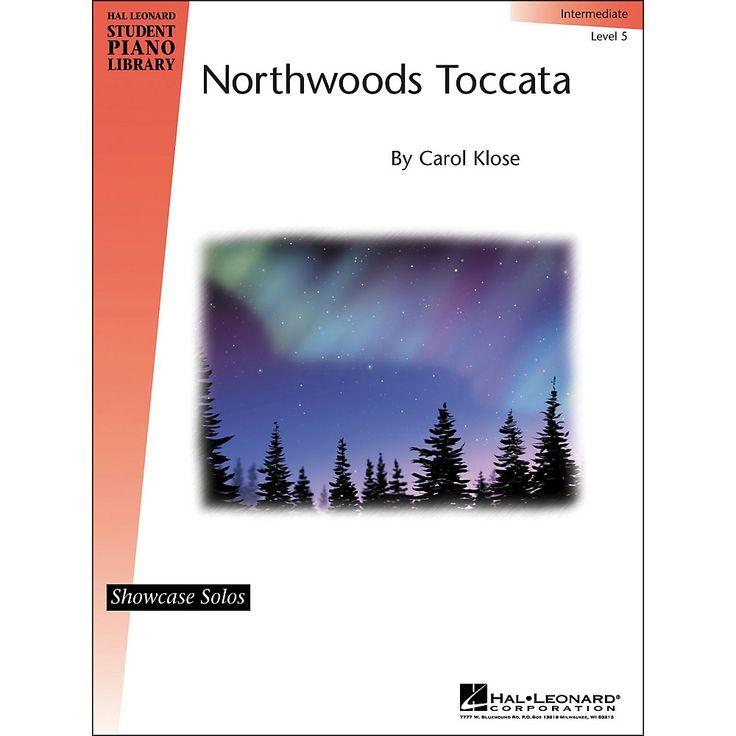 Hal Leonard Northwoods Toccata Intermediate Level 5 Showcase Solos Hal Leonard Student Piano Library By Carol Klose