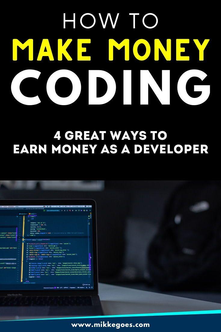 Make Money Coding 4 Smart Ideas That Really Work In 2021 Learn Computer Coding Coding Learn Coding Online