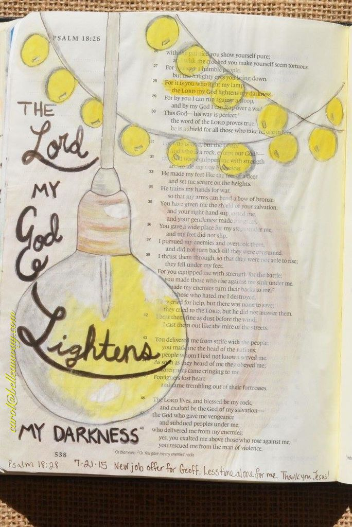 Psalm 18:28, July 21, 2015 carol@belleauway.com, watercolor, chalk, bible art journaling, journaling bible, illustrated faith
