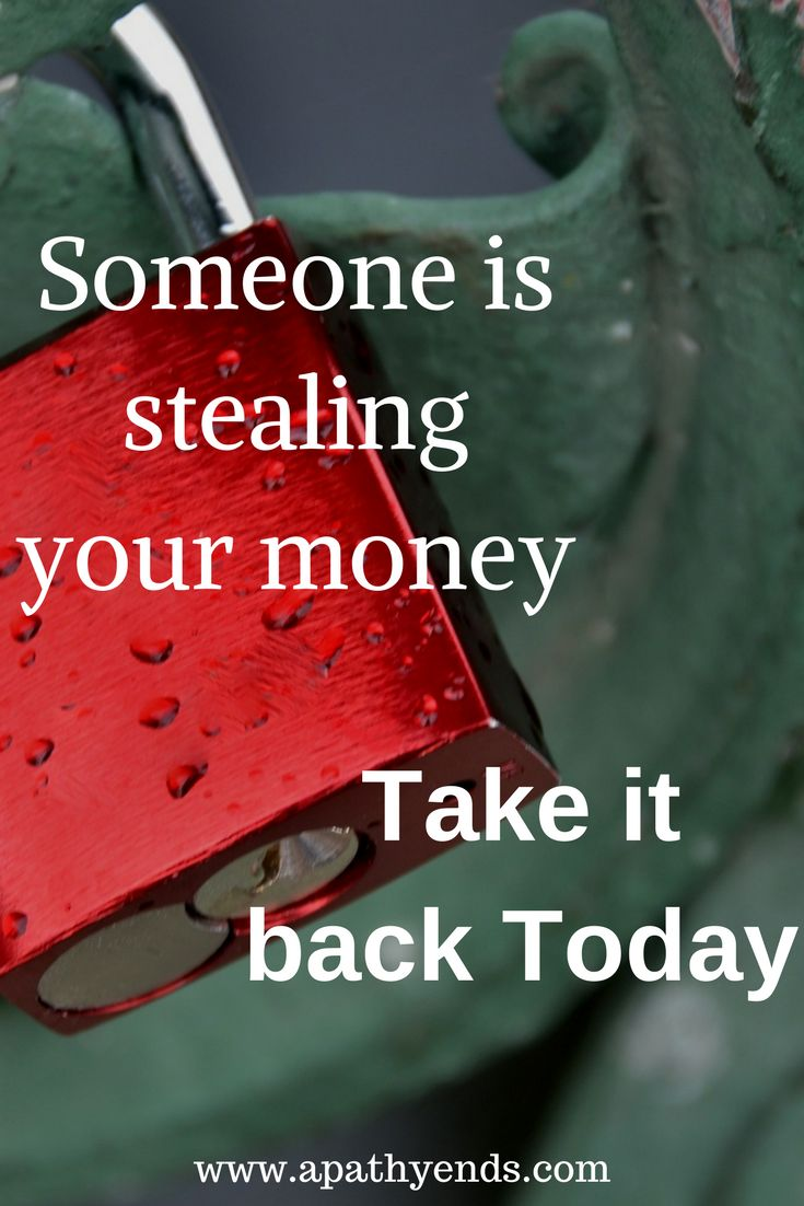 Someone is stealing your money, Take it back today via @apathyends