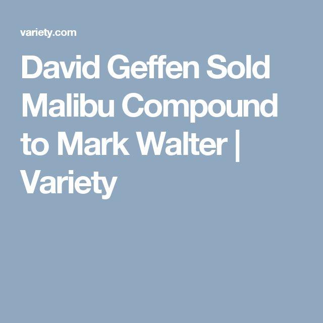David Geffen Sold Malibu Compound to Mark Walter | Variety