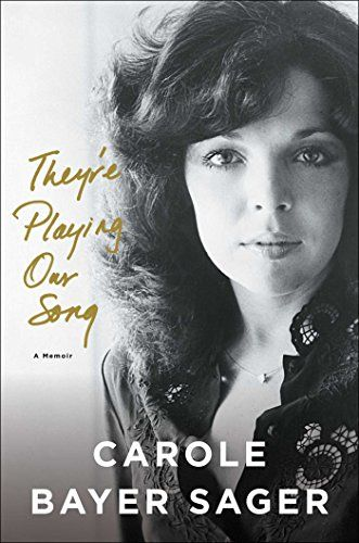 They're Playing Our Song: A Memoir by Carole Bayer Sager https://www.amazon.com/dp/1501153269/ref=cm_sw_r_pi_dp_x_fe5aybK21JTTT