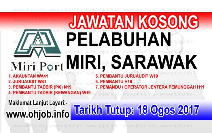 Jawatan Kosong Lembaga Pelabuhan Miri (18 Ogos 2017)   Kerja Kosong Lembaga Pelabuhan Miri Ogos 2017  Permohonan adalah dipelawa kepada warganegara Malaysia bagi mengisi kekosongan jawatan di Lembaga Pelabuhan Miri Ogos 2017 seperti berikut:- 1. AKAUNTAN WA41 2. JURUAUDIT W41 3. PEMBANTU TADBIR (P/0) N19 4. PEMBANTU TADBIR (KEWANGAN) W19 5. PEMBANTU JURUAUDIT W19 6. PEMBANTU H19 7. PEMANDU / OPERATOR JENTERA PEMUNGGAH H11  Tarikh Tutup Permohonan:- 18 Ogos 2017 Sebarang pertanyaan:- Miri…