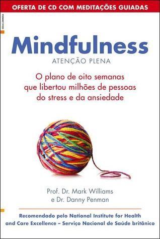 'Mindfullness: Atenção Plena' de Mark Williams e Danny Penman #livros #criatividade #leiturascriativas