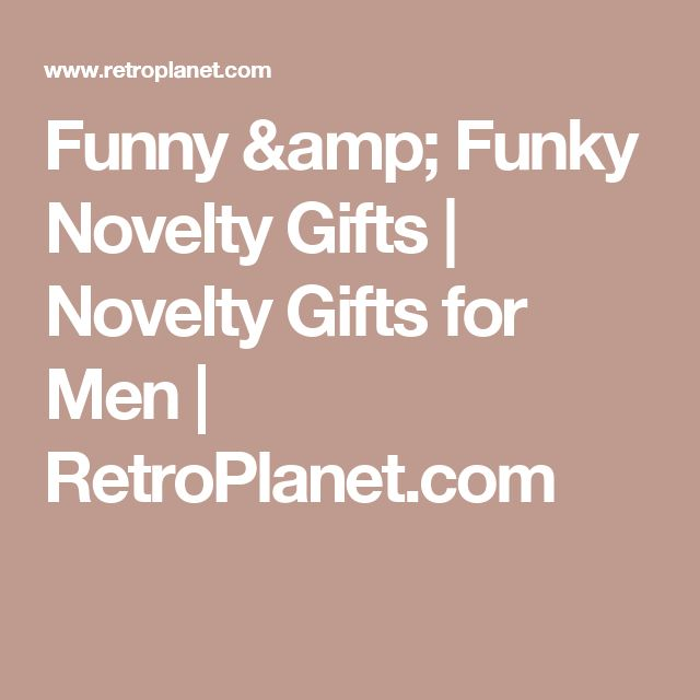 Funny & Funky Novelty Gifts | Novelty Gifts for Men | RetroPlanet.com