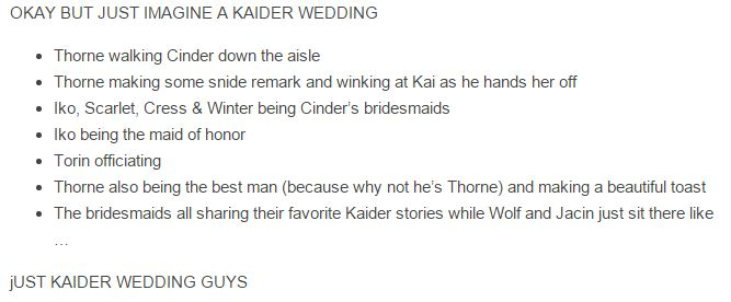 I'm really hoping for the Kaider wedding to happen!