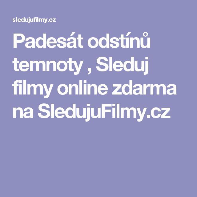Padesát odstínů temnoty , Sleduj filmy online zdarma na SledujuFilmy.cz