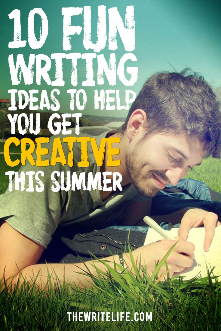 What are you doing this summer? If writing isn't already on your list, schedule in a few of these creative projects.
