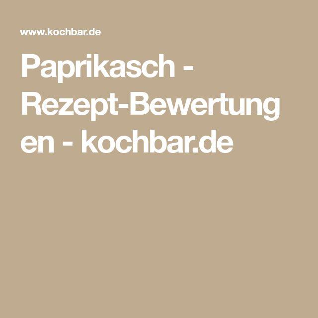 Paprikasch - Rezept-Bewertungen - kochbar.de