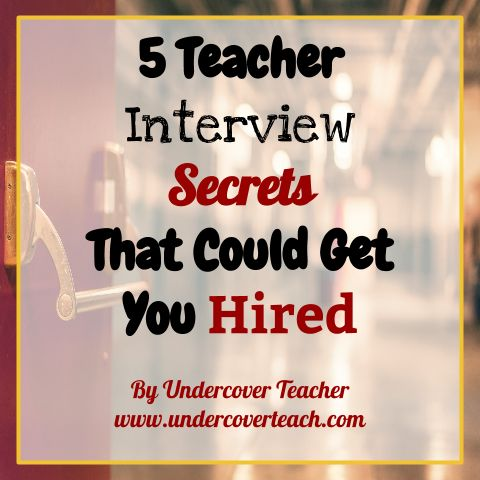 5 Teacher Interview Secrets that Could Get You Hired!