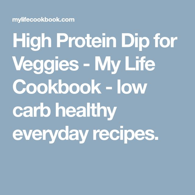 High Protein Dip for Veggies - My Life Cookbook - low carb healthy everyday recipes.