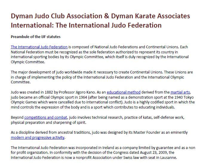Dyman Judo Club Association & Dyman Karate Associates International: The International Judo Federation - The International Judo Federation is composed of National Judo Federations and Continental Unions. Learn more about our social medias:  http://www.pinterest.com/DymanJudoClub/dyman-judo-club-association-dyman-karate-associate/ http://www.scribd.com/DymanJudoClub  Learn more about our social group: http://dymanjudoclub.wordpress.com/