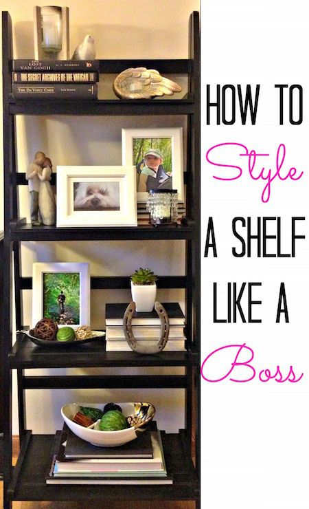 How to Style a Shelf Like a Boss - Finding Silver Linings